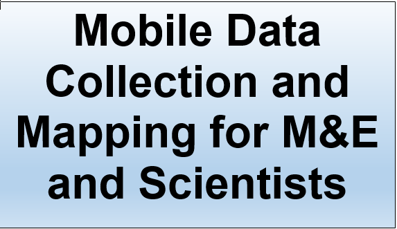 Training Course In Mobile Data Collection And Mapping For M&E And Scientists